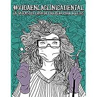 Vida en la clínica dental: Un sarcástico libro