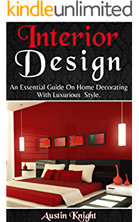 Interior Design An Essential Guide On Home Decorating With Luxurious Style