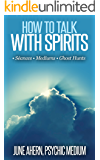 How to Talk With Spirits:: Séances•Mediums•Ghost Hunts