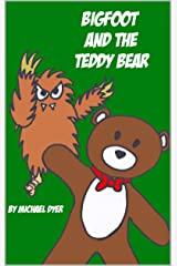 Bigfoot and the Teddy Bear: A Conspiracy Theory for Kids Kindle Edition