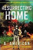 Resurrecting Home: A Novel