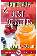 JAM, JELLY, and JUST DESSERTS: A Ravenwood Cove Cozy Mystery (book 10) Kindle Edition