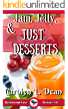 JAM, JELLY, and JUST DESSERTS: A Ravenwood Cove Cozy Mystery (book 10)