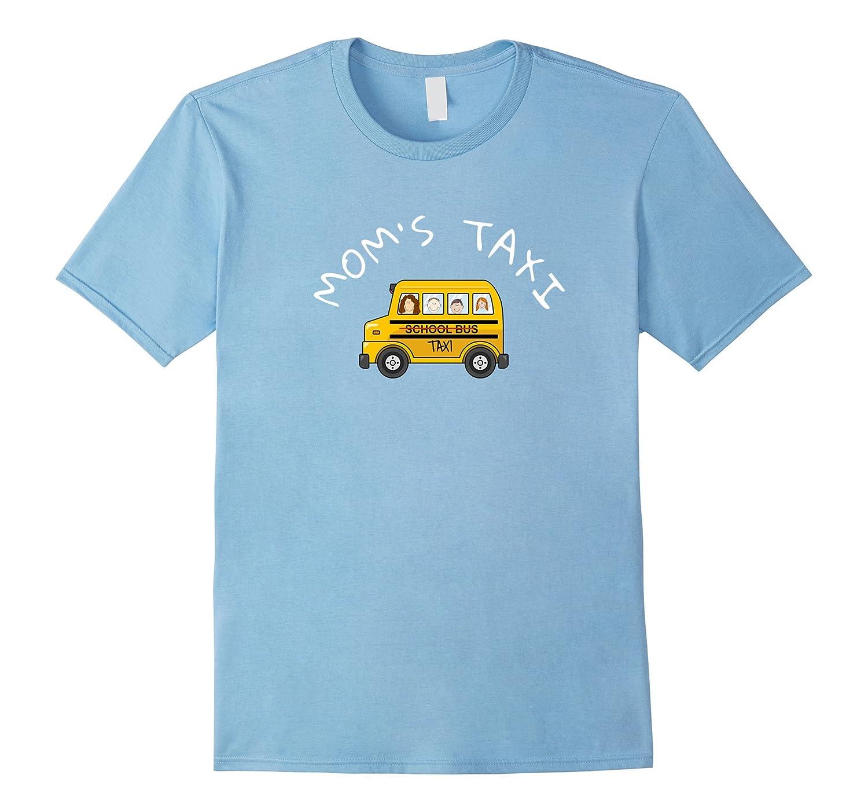 Moms taxi driver bus Tee Shirt - Funny Novelty gift Shirt-TJ