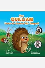 Can Quilliam Learn to Control His Temper?: A picture book about anger management and using coping skills to calm down. For kids ages 3-7. (Punk and Friends Learn Social Skills) Kindle Edition