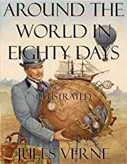 Around the World in Eighty Days: Illustrated (English Edition)