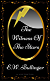 The Witness Of The Stars: By E.W. Bullinger - Illustrated
