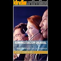 Administración Salarial: Como Aplicarla En La Empresa