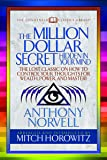The Million Dollar Secret Hidden in Your Mind (Condensed Classics): The Lost Classic on How to Control Your oughts for…