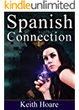 Spanish Connection: A People Trafficker Novel (Trafficker series featuring Karen Mashall Book 12)