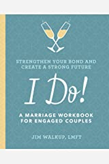 I Do!: A Marriage Workbook for Engaged Couples Kindle Edition