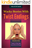 Wacky Stories With Twist Endings Volume 1