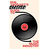 Phil Taggart's Slacker Guide to the Music Industry