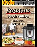 Potstars Lunch Edition: Electric Pressure Cooker Cookbook for Instant Pot ®