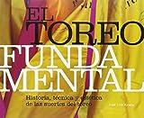 El Toreo Fundamental. Historia, Técnica Y Estética De Las Suertes Del Toreo (MULETAZOS ilustrados)