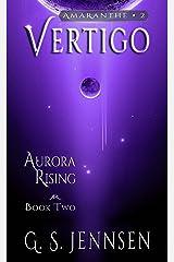 Vertigo: Aurora Rising Book Two (Amaranthe 2) Kindle Edition