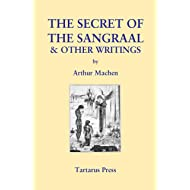 The Secret of the Sangraal and Other Writings