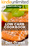 Low Carb Cookbook: Over 65 Low Carb Recipes full of Slow Cooker Meals