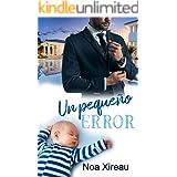 Un pequeño error: Una historia de amor, segundas oportunidades y pasiones secretas (Spanish Edition)