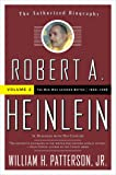 Robert A. Heinlein: In Dialogue with His Century: 1948-1988 The Man Who Learned Better