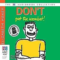 Don't Pat the Wombat