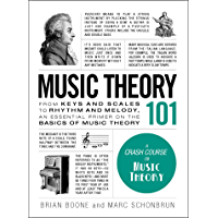Music Theory 101: From keys and scales to rhythm and melody, an essential primer on the basics of music theory (Adams 101) (English Edition)
