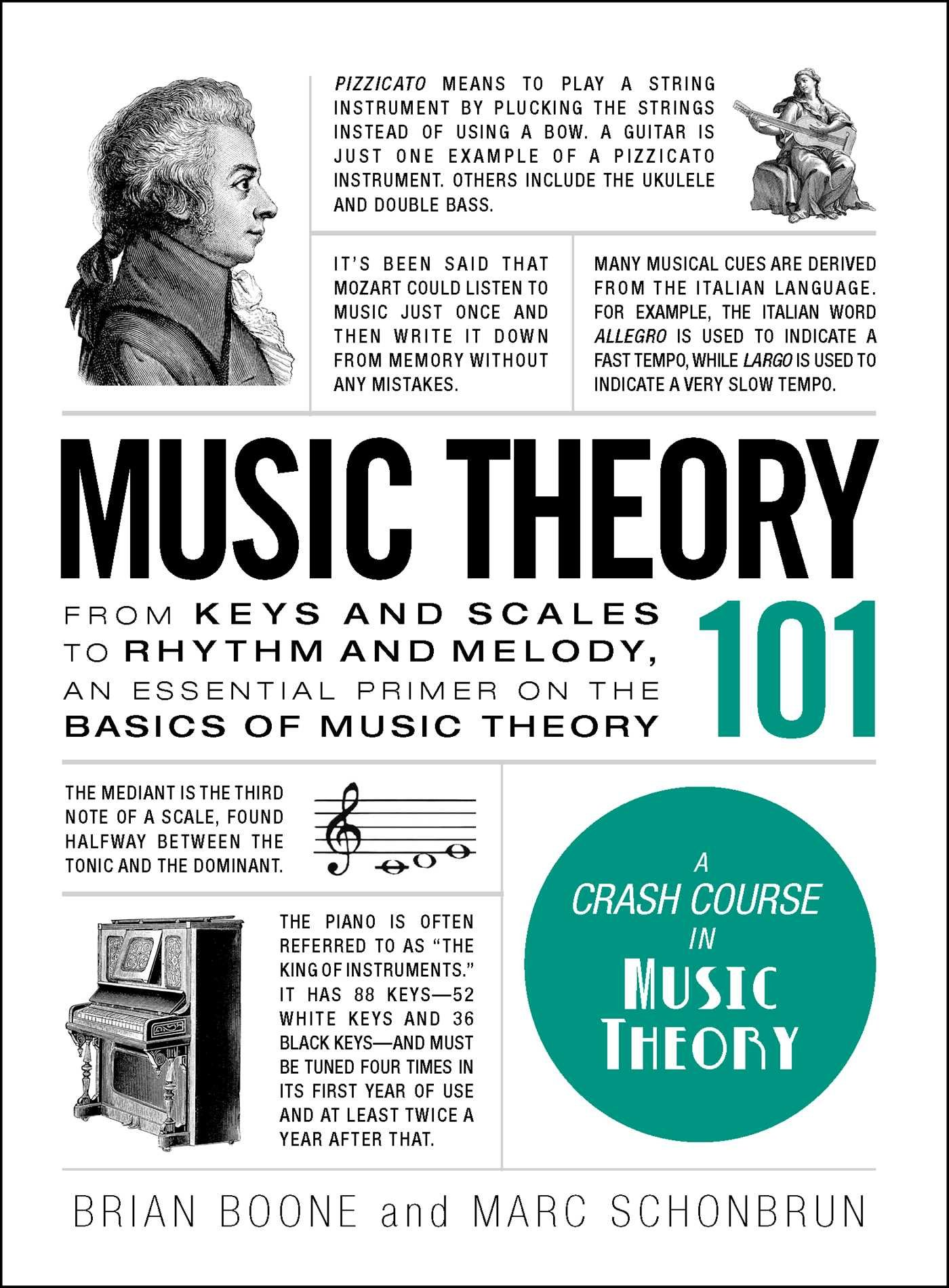 Music Theory 101: From keys and scales to rhythm and melody, an essential  primer on the basics of music theory (Adams 101): Brian Boone, Marc  Schonbrun: ...