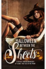 Halloween Between the Sheets: A Reverse Harem Anthology of Spooky Scenes that Get to the Point Kindle Edition