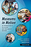 Museums in Motion: An Introduction to the History and Functions of Museums (American Association for State and Local History)
