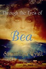 THROUGH THE EYES OF BEA Kindle Edition