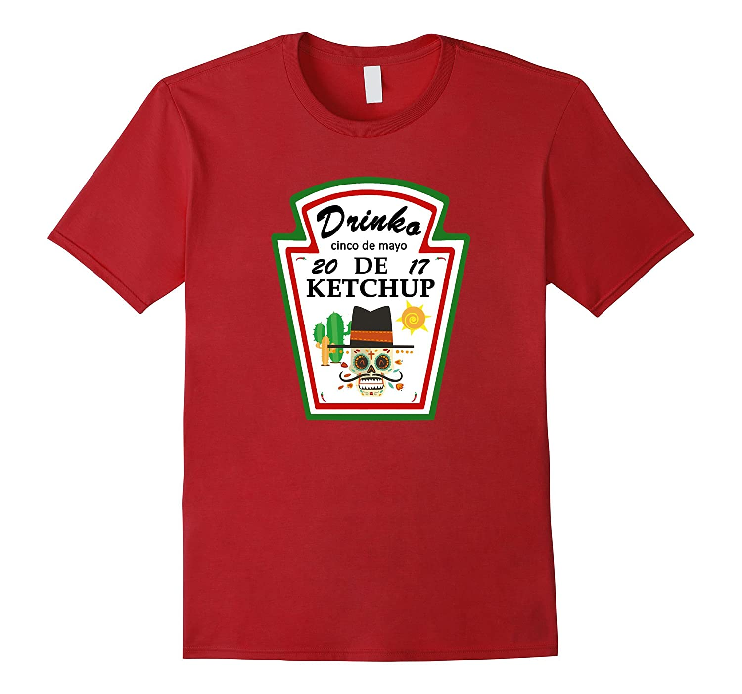 Cinco De Mayo Tees Drinko De Ketchup T-Shirt-CD