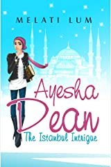 Ayesha Dean The Istanbul Intrigue (Ayesha Dean Mysteries) Kindle Edition