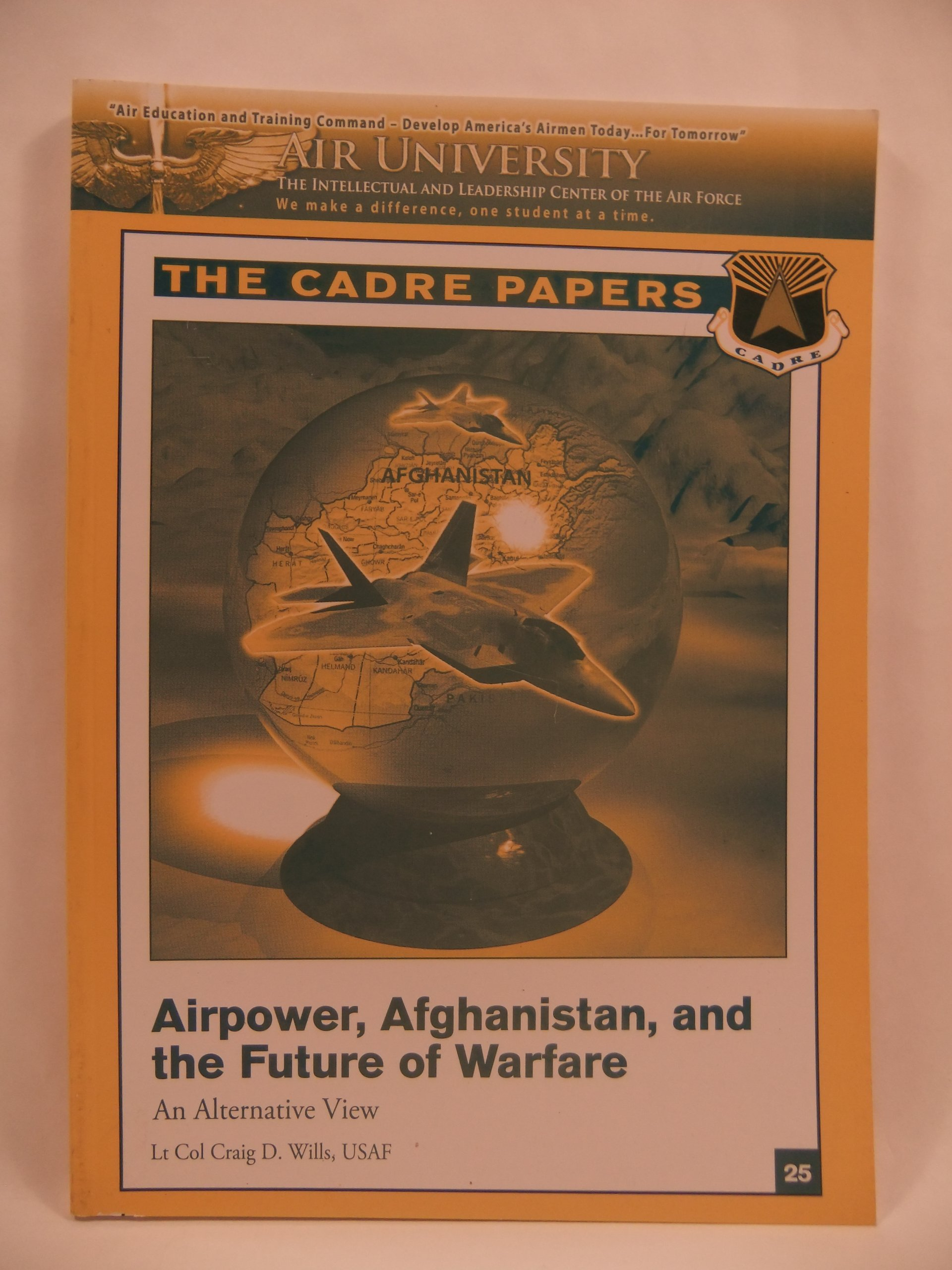 Airpower, Afghanistan, and the Future of Warfare an Alternative View pdf