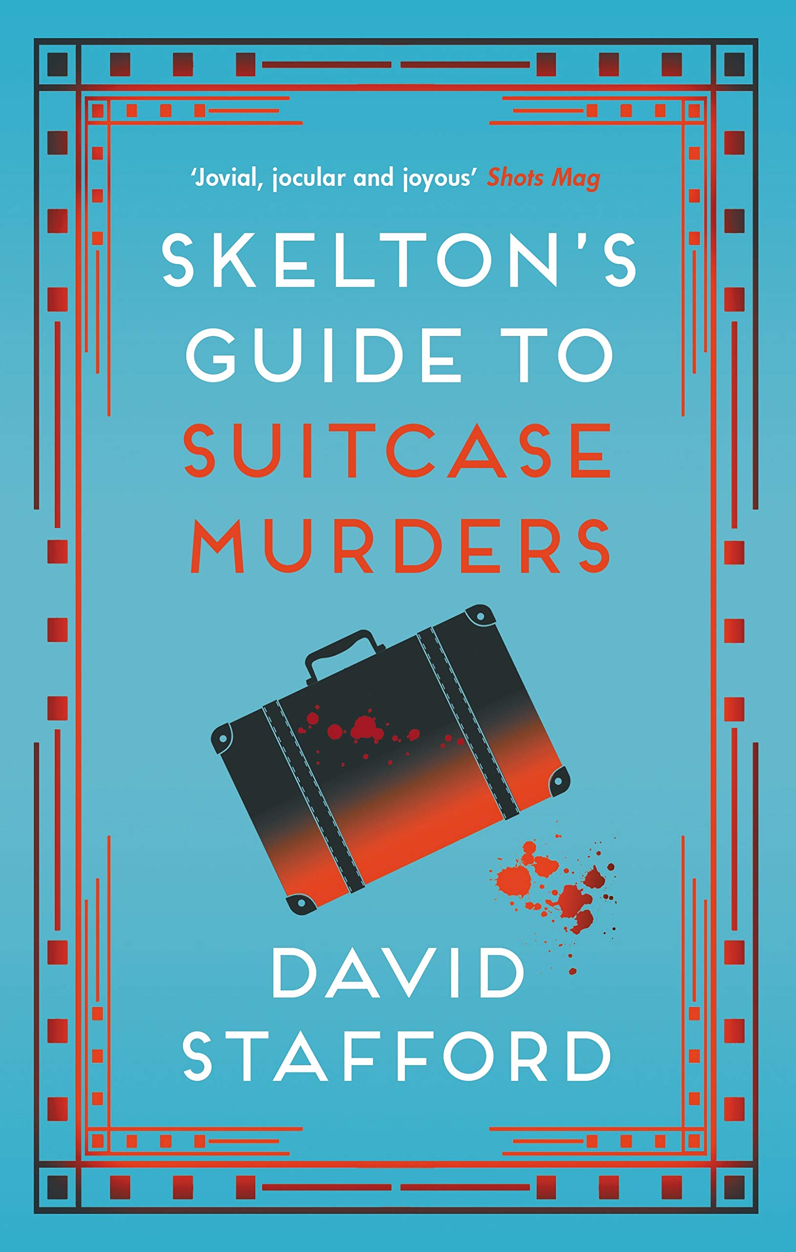 Skelton's Guide to Suitcase Murders: 2 (Skelton's Guides) (Skelton's Guides,  2): Amazon.co.uk: David Stafford: 9780749026882: Books