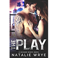 The Play (Chicago Nights Book 1)