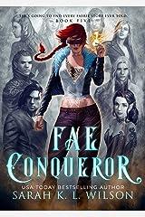 Fae Conqueror (Tangled Fae Book 5) Kindle Edition