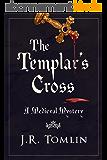 The Templar's Cross: A Medieval Mystery (The Sir Law Kintour Mysteries Book 1) (English Edition)