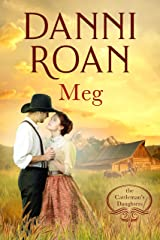 Meg Book Three: The Cattleman's Daughters: A Not Quite Spicy Western Historical Romance Kindle Edition