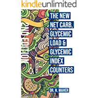 The NEW Net Carb, Glycemic Load & Glycemic Index Counters - Second Edition: Your Complete Guide to Net Carbs, Glycemic Index, Glycemic Load for Keto, Atkins, Paleo Diets, with 60+ Low-Carb recipes