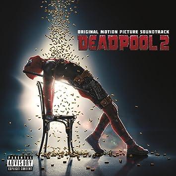 Deadpool 2 Original Motion Picture Soundtrack
