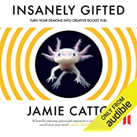 Insanely Gifted: Turn Your Demons into Creative Rocket Fuel