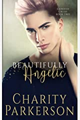 Beautifully Angelic (Candied Crush Book 2) Kindle Edition