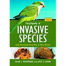 encyclopedia of invasive species from africanized honey bees to zebra mussels 2 volumes woodward susan quinn joyce