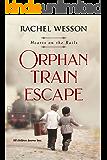 Orphan Train Escape (Hearts On The Rails) (English Edition)