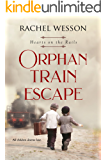 Orphan Train Escape: The Orphan Train Series (Hearts On The Rails)