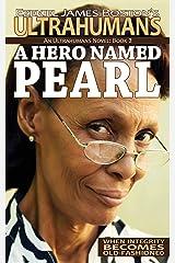 A Hero Named Pearl: An Ultrahumans Novel Kindle Edition