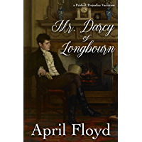 Mr. Darcy of Longbourn: A Pride & Prejudice Variation Novel (English Edition)