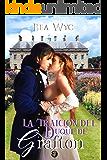 La traición del duque de Grafton (Spanish Edition)