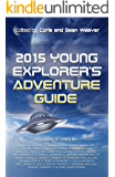 2015 Young Explorer's Adventure Guide (Young Explorer's Adventure Guides)