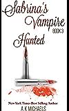Sabrina's Vampire (Paranormal Romance/Urban Fantasy): Hunted